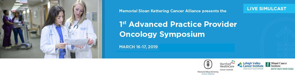 LIVE SIMULCAST - Memorial Sloan Kettering Cancer Center Alliance: 1st Advanced Practice Provider Oncology Symposium Banner