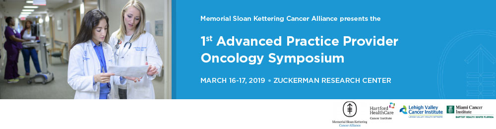 Memorial Sloan Kettering Cancer Alliance: 1st Advanced Practice Provider Oncology Symposium Banner