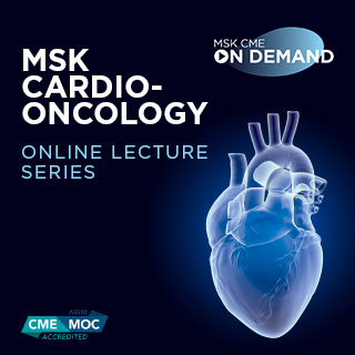 MSK Cardio-Oncology Online Lecture Series - On Demand Banner
