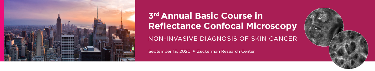 3rd Annual Basic Course in Reflectance Confocal Microscopy: Non-Invasive Diagnosis of Skin Cancer Banner