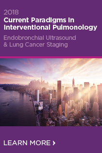 2018 Current Paradigms in Interventional Pulmonology: Endobronchial Ultrasound and Lung Cancer Staging Banner