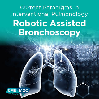 2021 Current Paradigms in Interventional Pulmonology | Robotic Assisted Bronchoscopy: A Team Approach Banner