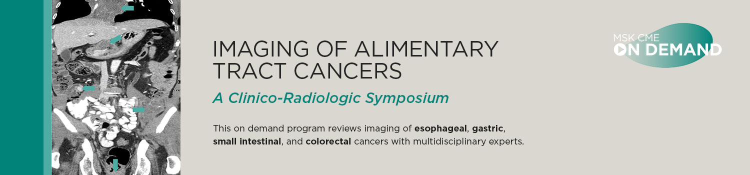 Imaging of Alimentary Tract Cancers: A Clinico-Radiologic Symposium - On Demand Banner