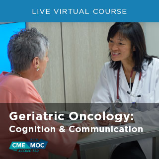 Geriatric Oncology: Cognition and Communication - December 2020 Training Banner