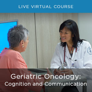 Geriatric Oncology: Cognition and Communication Banner