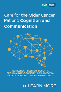 Care for the Older Cancer Patient: Cognition and Communication Banner