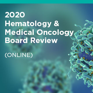 2020 Hematology and Medical Oncology Board Review: Contemporary Practice (ONLINE) Banner