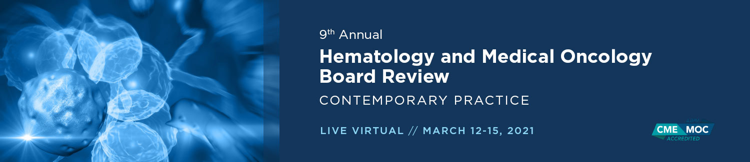 9th Annual Hematology and Medical Oncology Board Review: Contemporary Practice Banner