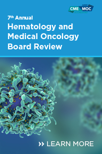 7th Annual Hematology and Medical Oncology Board Review: Contemporary Practice Banner