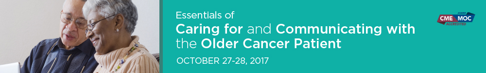 Essentials of Caring for and Communicating with the Older Cancer Patient Banner