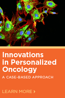 Innovations in Personalized Oncology: A Case-Based Approach Banner