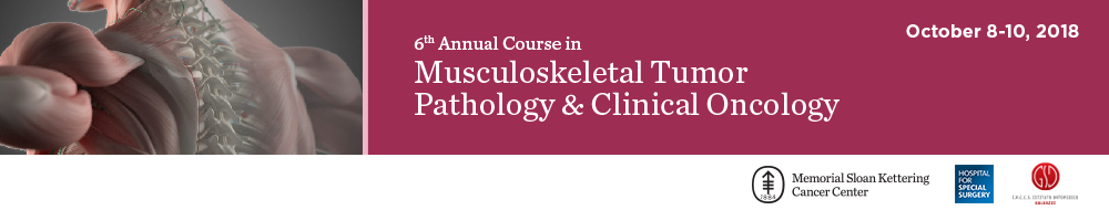 6th Annual Course in Musculoskeletal Tumor Pathology and Clinical Oncology Banner