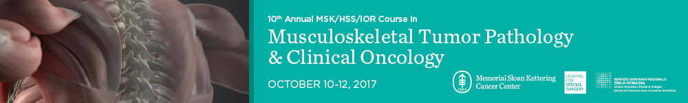 The 10th Joint MSKCC/HSS/IOR Course in Musculoskeletal Tumor Pathology and Clinical Oncology Banner