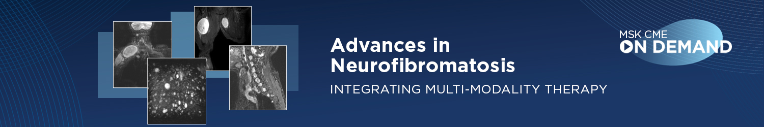 Advances in Neurofibromatosis: Integrating Multi-modality Therapy - On Demand Banner