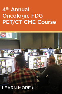 4th Annual Oncologic FDG PET/CT CME Course Banner