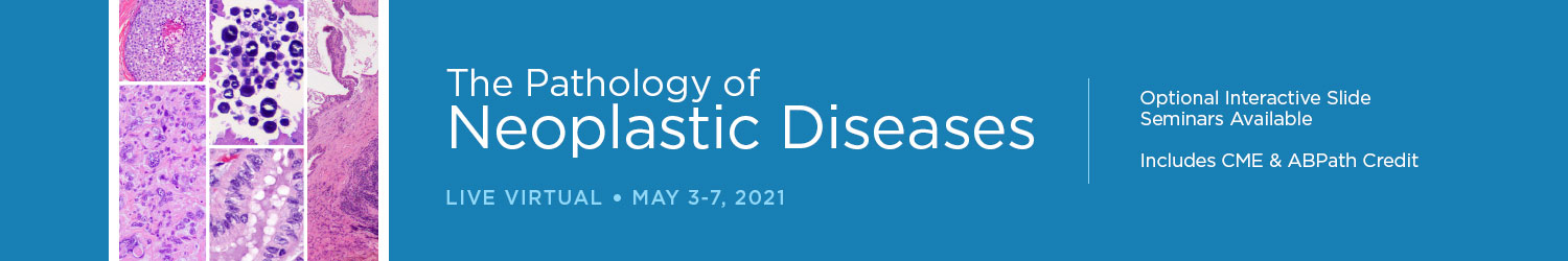 The Pathology of Neoplastic Diseases 2021 Banner
