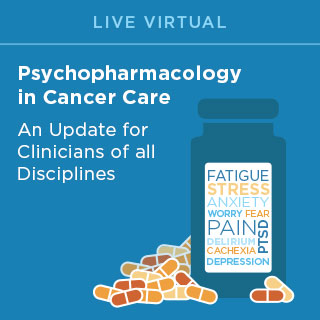 2021 Psychopharmacology in Cancer Care:  An Update for Clinicians of All Disciplines Banner