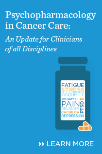 Psychopharmacology in Cancer Care: An Update for Clinicians of All Disciplines Banner