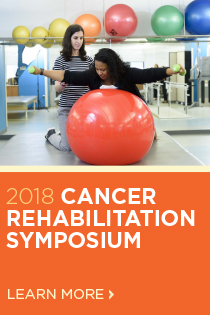 2018 Cancer Rehabilitation Symposium: A Collaborative Approach to Enhance Quality of Life Banner