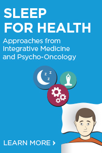 Sleep for Health: Approaches from Integrative Medicine and Psycho-Oncology Banner