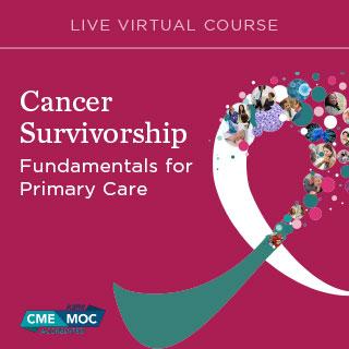 CANCELLED - Cancer Survivorship: Fundamentals for Primary Care 2020 Banner