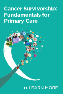 Cancer Survivorship: Fundamentals for Primary Care Banner