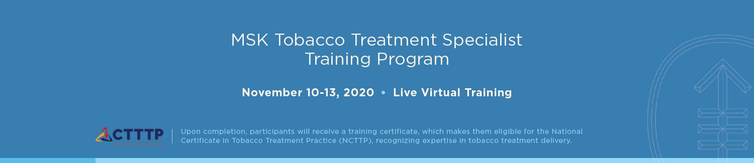 MSK Tobacco Treatment Specialist Training Program - Fall 2020 Banner