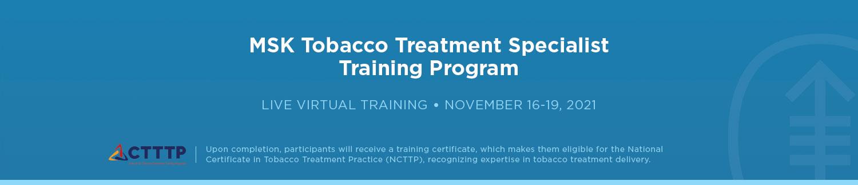 4-Day MSK Tobacco Treatment Specialist Training Program (November 16-19, 2021) Banner