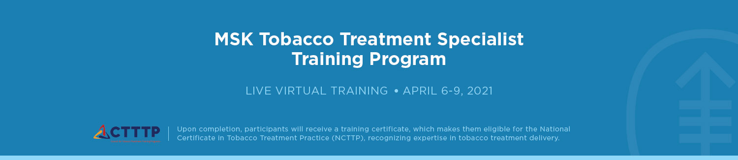 4-Day MSK Tobacco Treatment Specialist Training Program (April 6-9, 2021) Banner