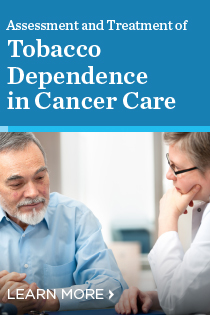 Assessment and Treatment of Tobacco Dependence in Cancer Care 2017 Banner