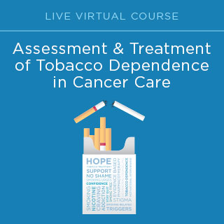 Assessment and Treatment of Tobacco Dependence in Cancer Care 2021 Banner