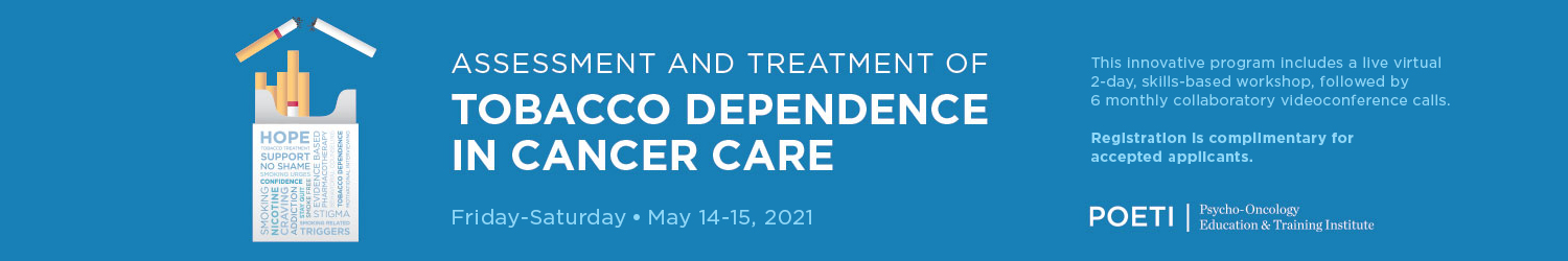 Assessment and Treatment of Tobacco Dependence in Cancer Care (May 2021) Banner