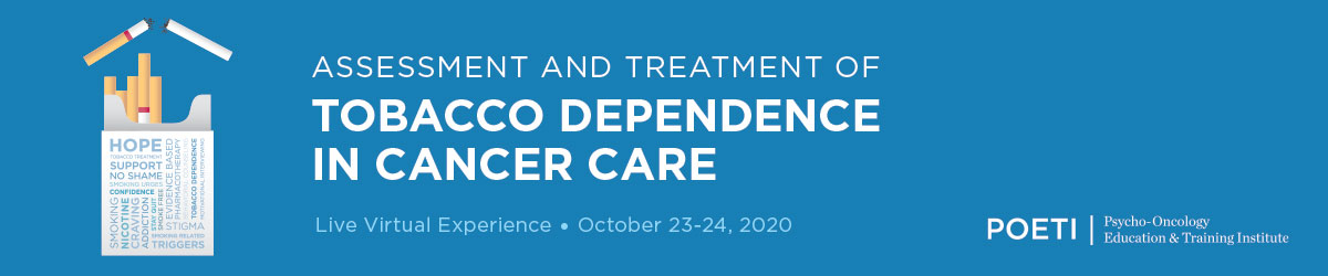Assessment and Treatment of Tobacco Dependence in Cancer Care - October 2020 Banner