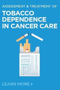 Assessment and Treatment of Tobacco Dependence in Cancer Care 2018 - 10/19/2018 - 10/20/2018 Banner