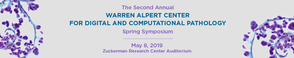 The Second Annual Warren Alpert Foundation Center for Digital and Computational Pathology Spring Symposium Banner