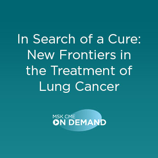 In Search of a Cure: New Frontiers in the Treatment of Lung Cancer - On Demand Banner